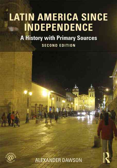 Latin America Since Independence By Dawson, Alexander S.