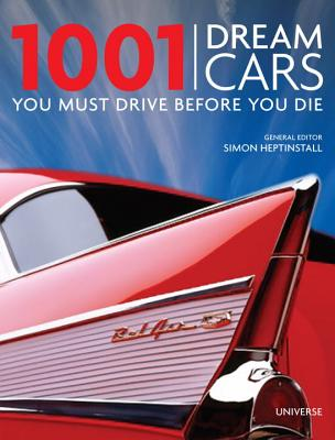 1001 Dream Cars You Must Drive Before You Die By Heptinstall, Simon